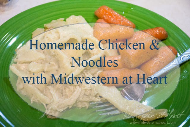 Chicken & Noodles with Midwestern at Heart